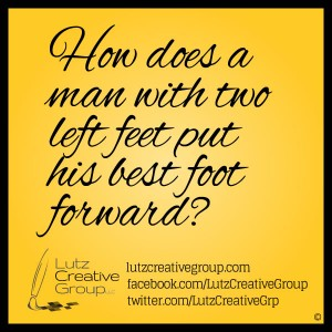 How does a man with two left feet put his best foot forward?