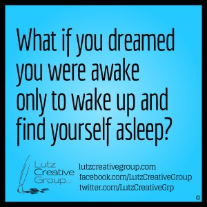 What if you dreamed you were awake only to wake up and find yourself asleep?
