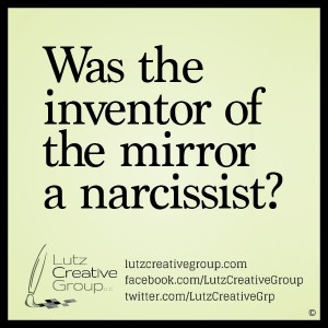 Was the inventor of the mirror a narcissist?